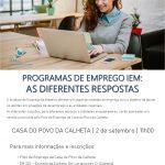 SESSÃO DE INFORMAÇÃO PROGRAMAS DE EMPREGO IEM: AS DIFERENTES RESPOSTAS